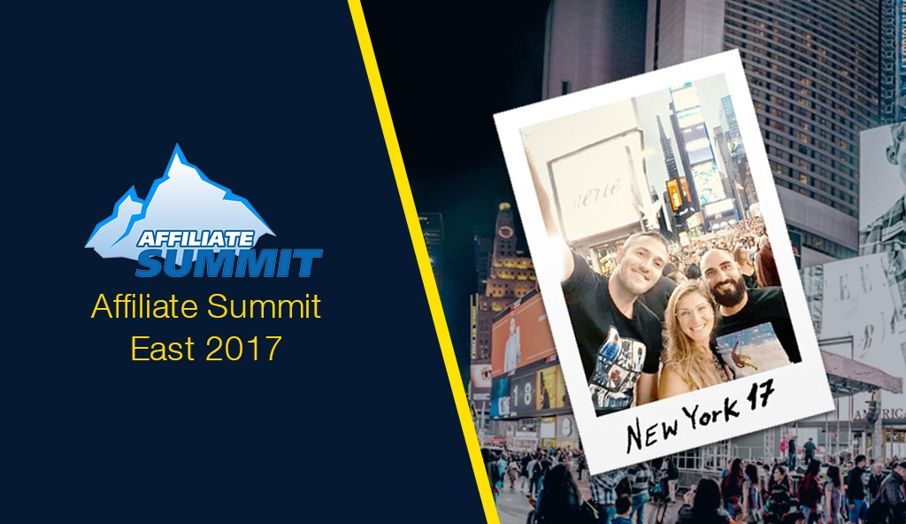 5 MAJOR HIGHLIGHTS FROM AFFILIATE SUMMIT EAST 2017