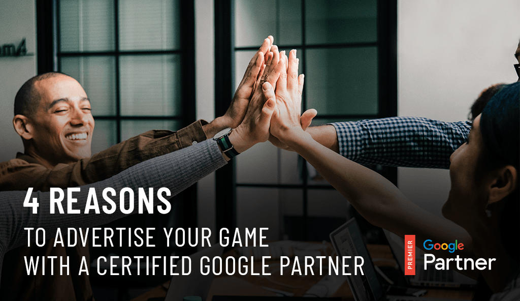 4 REASONS TO ADVERTISE WITH A CERTIFIED GOOGLE PARTNER