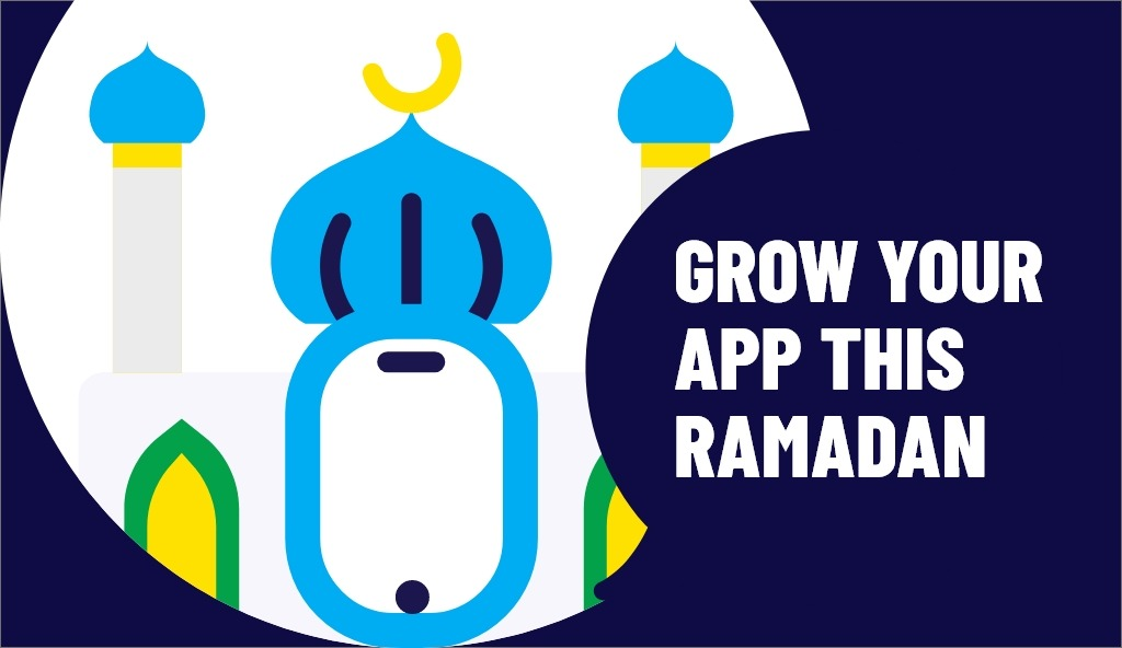 FASTING FOR MUSLIMS, FEASTING FOR APP MARKETERS: 6 APP PROMOTION STRATEGY TIPS FOR RAMADAN