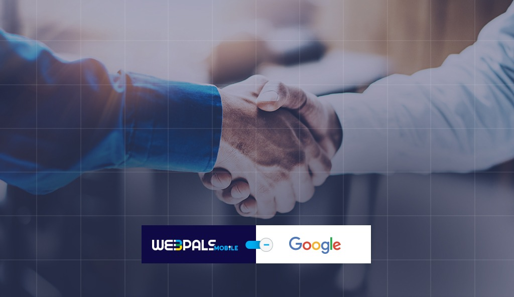 WEBPALS MOBILE & GOOGLE: NEW CREATIVE PARTNERSHIP, MORE WAYS TO GROW YOUR APPS